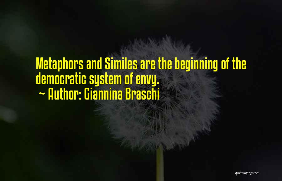Similes And Metaphors Quotes By Giannina Braschi