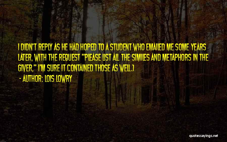 Similes And Metaphors Quotes By Lois Lowry
