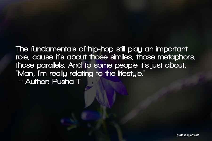Similes And Metaphors Quotes By Pusha T