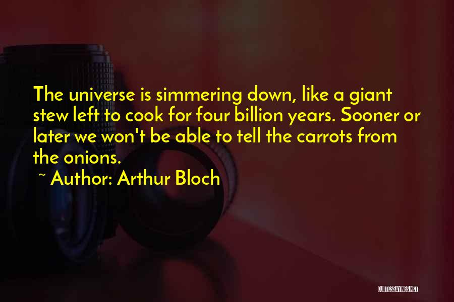 Simmering Quotes By Arthur Bloch