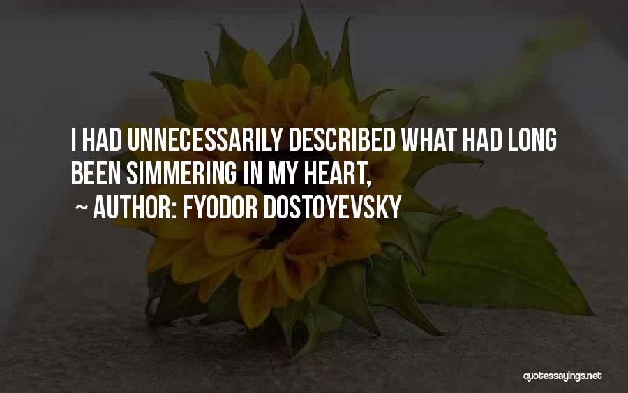 Simmering Quotes By Fyodor Dostoyevsky