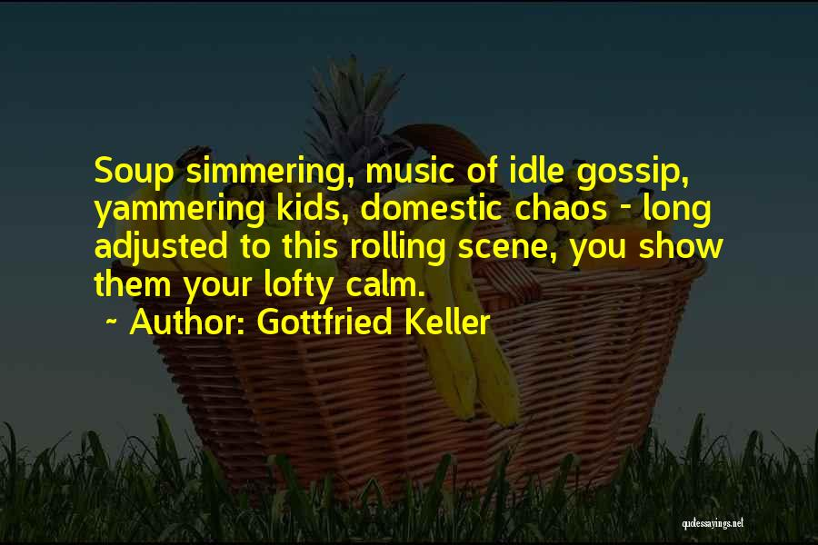 Simmering Quotes By Gottfried Keller