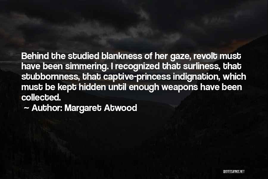 Simmering Quotes By Margaret Atwood