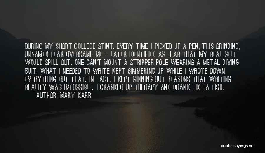 Simmering Quotes By Mary Karr