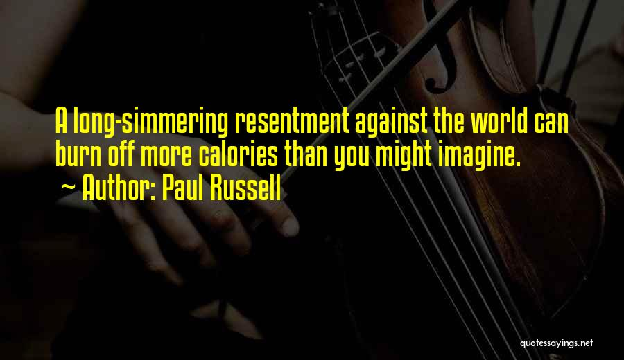 Simmering Quotes By Paul Russell
