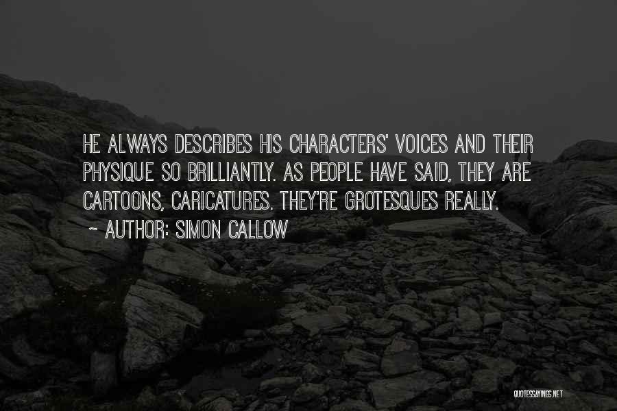 Simon Callow Quotes 1046437