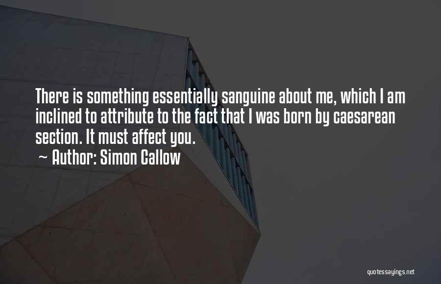 Simon Callow Quotes 1090297