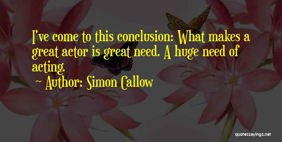 Simon Callow Quotes 1136670