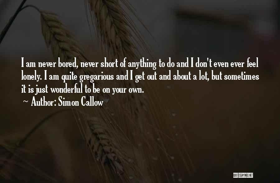 Simon Callow Quotes 1248409