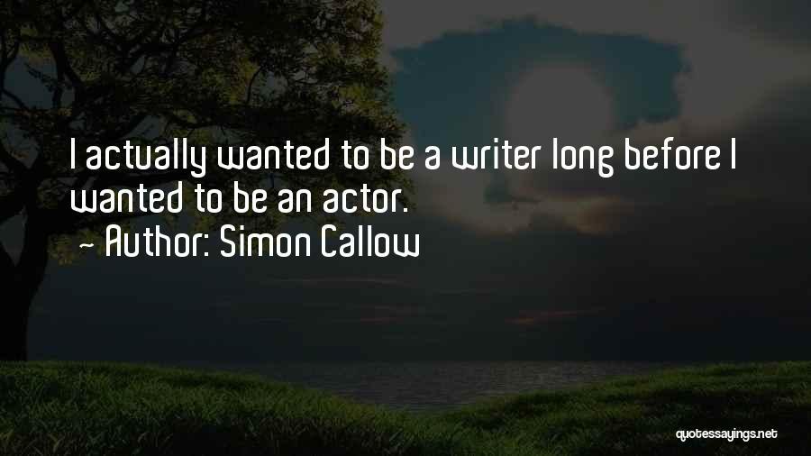 Simon Callow Quotes 1540107