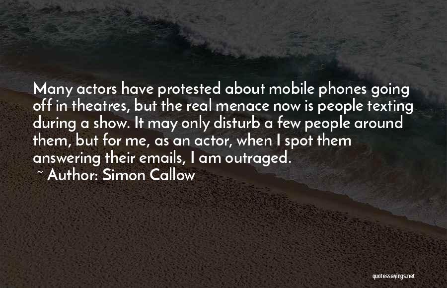 Simon Callow Quotes 2189475