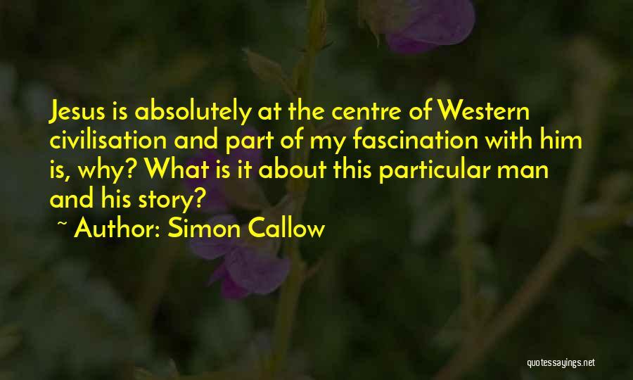Simon Callow Quotes 314644