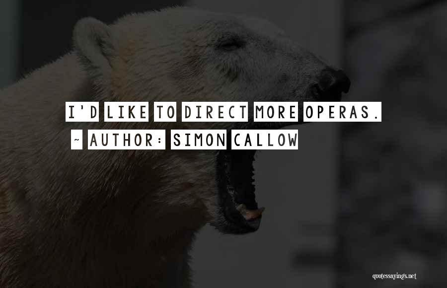 Simon Callow Quotes 775297
