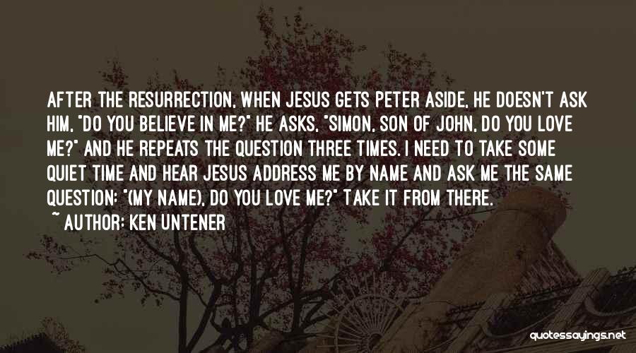 Simon Peter Quotes By Ken Untener