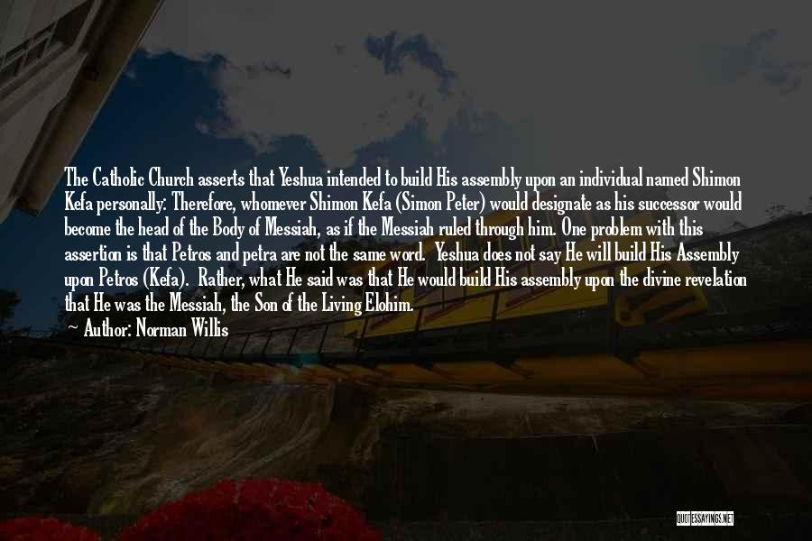 Simon Peter Quotes By Norman Willis