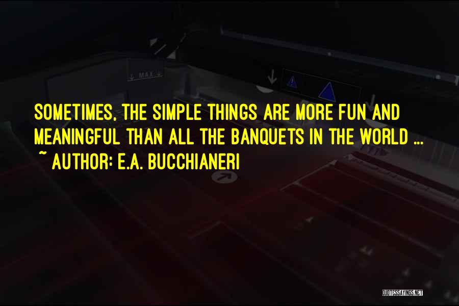 Simple But Meaningful Quotes By E.A. Bucchianeri