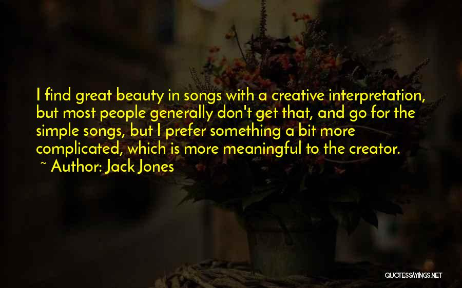 Simple But Meaningful Quotes By Jack Jones