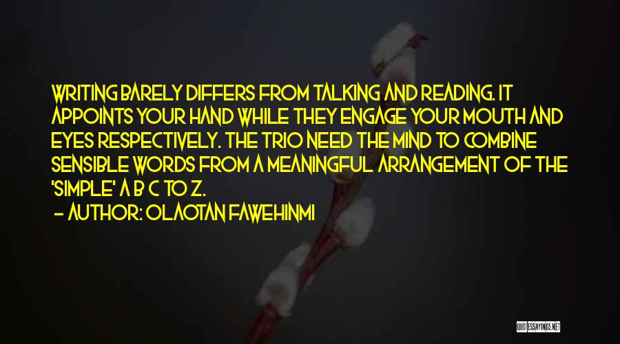 Simple But Meaningful Quotes By Olaotan Fawehinmi