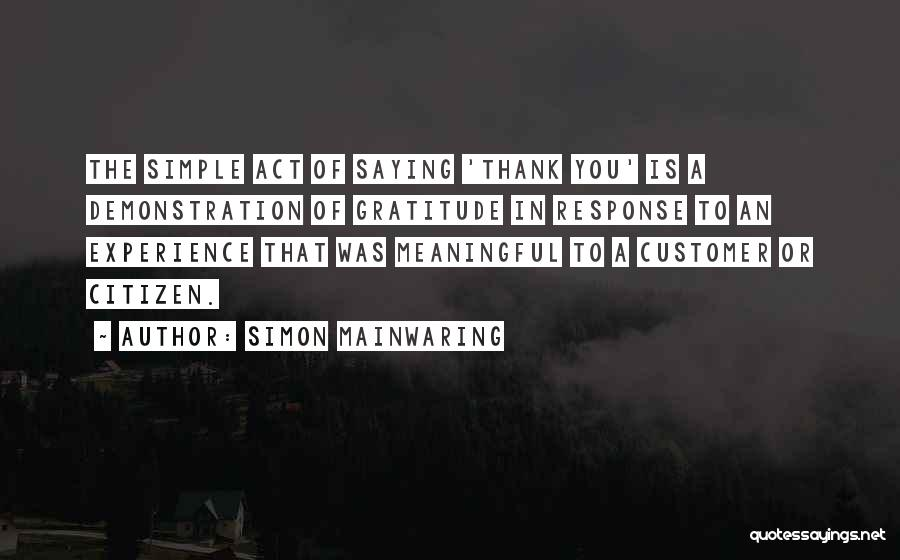 Simple But Meaningful Quotes By Simon Mainwaring