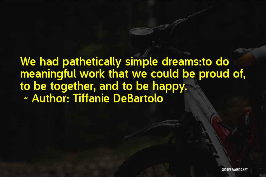 Simple But Meaningful Quotes By Tiffanie DeBartolo