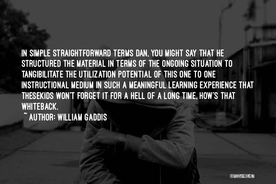 Simple But Meaningful Quotes By William Gaddis