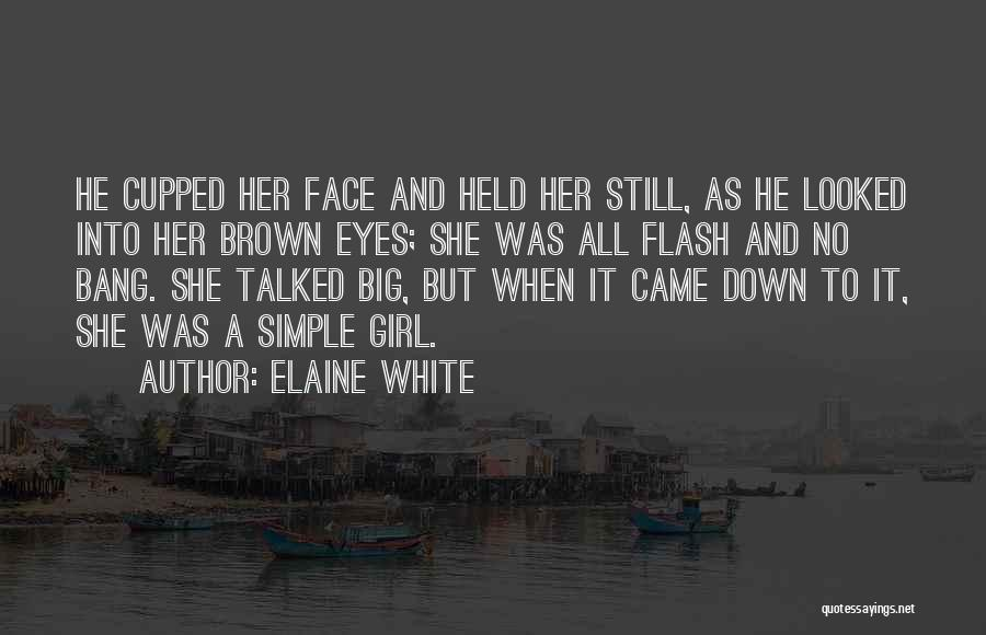 Simple Girl Short Quotes By Elaine White