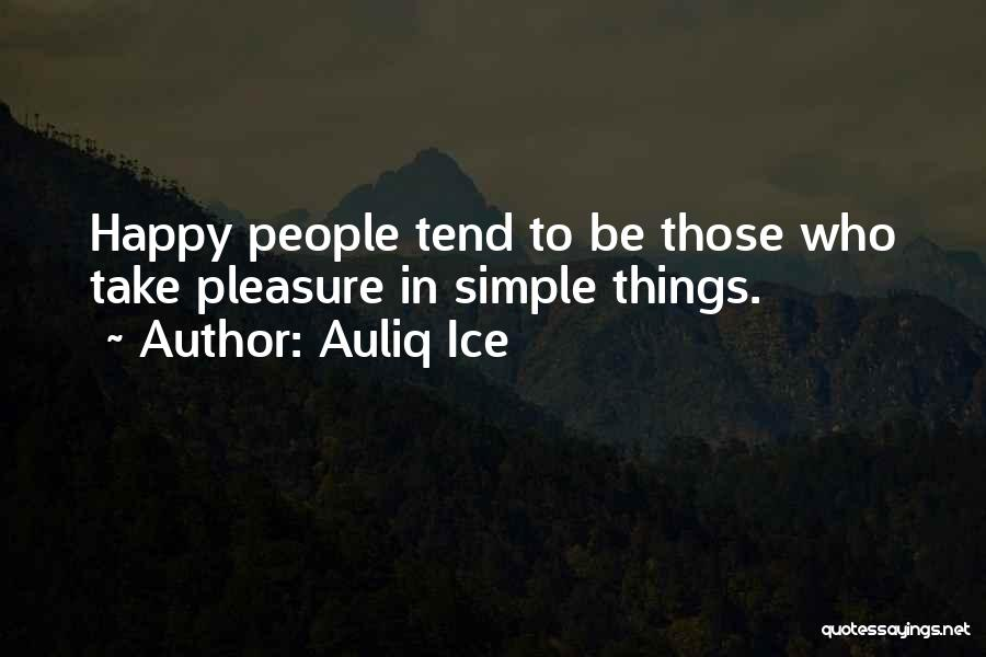 Simple Happy Life Quotes By Auliq Ice