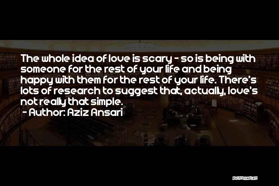 Simple Happy Life Quotes By Aziz Ansari