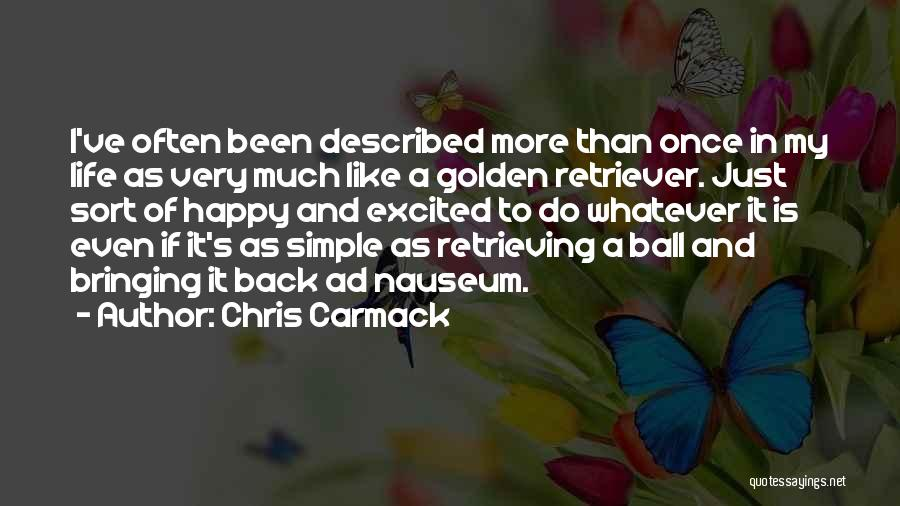 Simple Happy Life Quotes By Chris Carmack