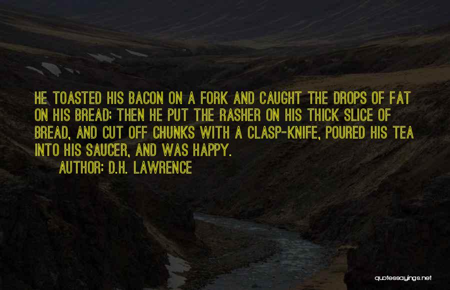 Simple Happy Life Quotes By D.H. Lawrence