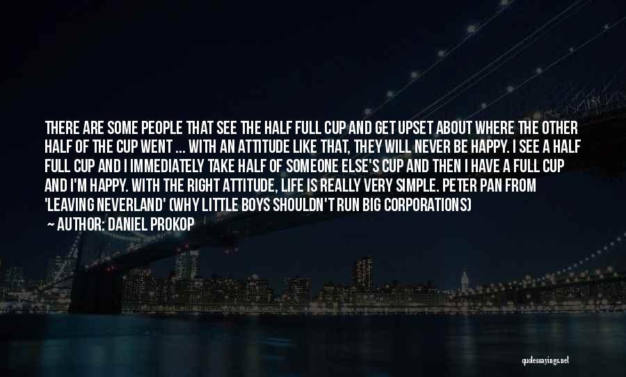 Simple Happy Life Quotes By Daniel Prokop