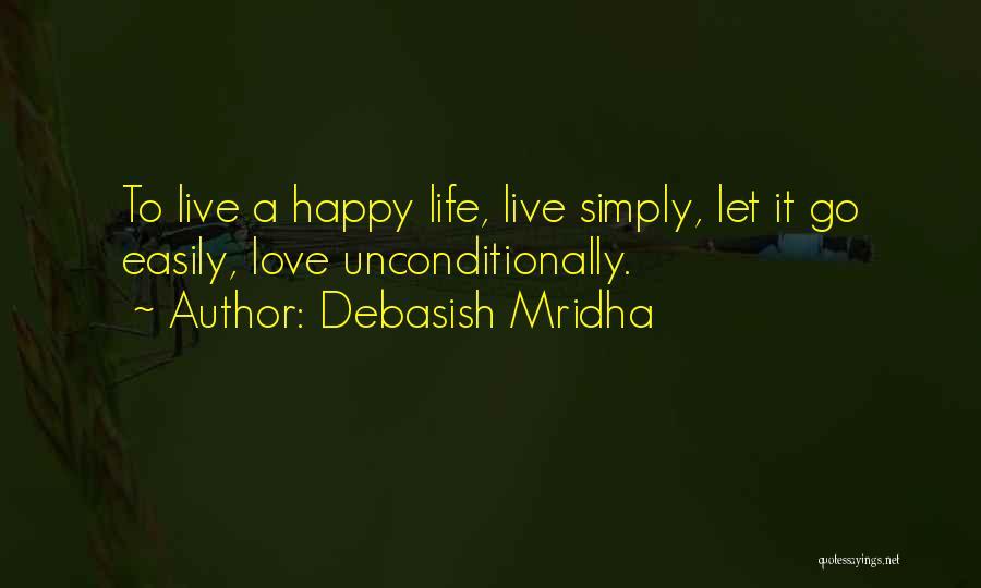 Simple Happy Life Quotes By Debasish Mridha