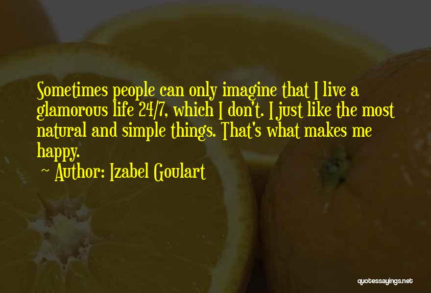 Simple Happy Life Quotes By Izabel Goulart