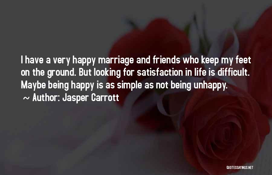 Simple Happy Life Quotes By Jasper Carrott