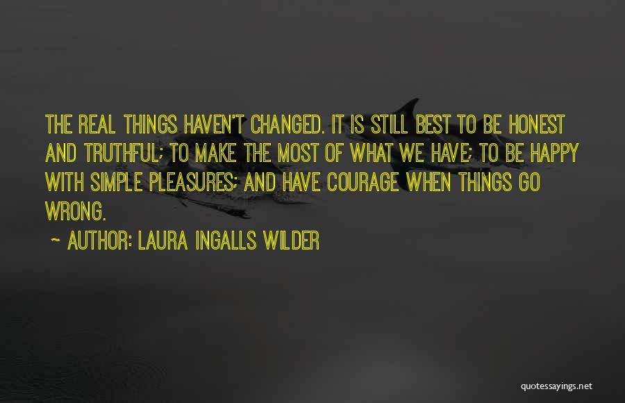 Simple Happy Life Quotes By Laura Ingalls Wilder