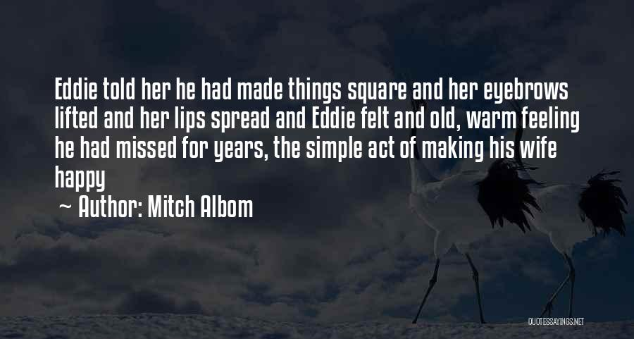 Simple Happy Life Quotes By Mitch Albom