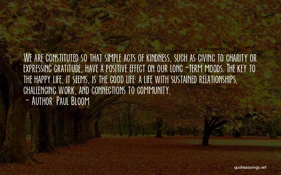 Simple Happy Life Quotes By Paul Bloom