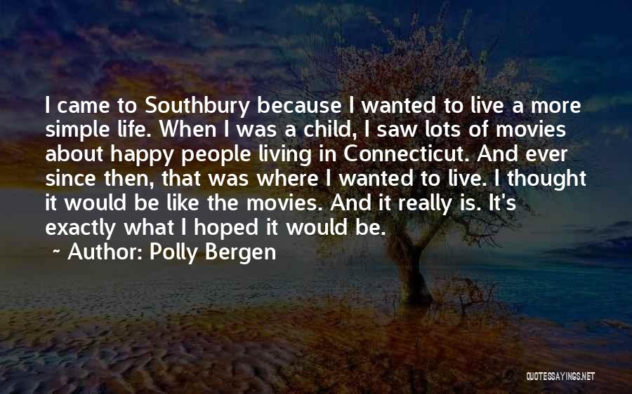 Simple Happy Life Quotes By Polly Bergen