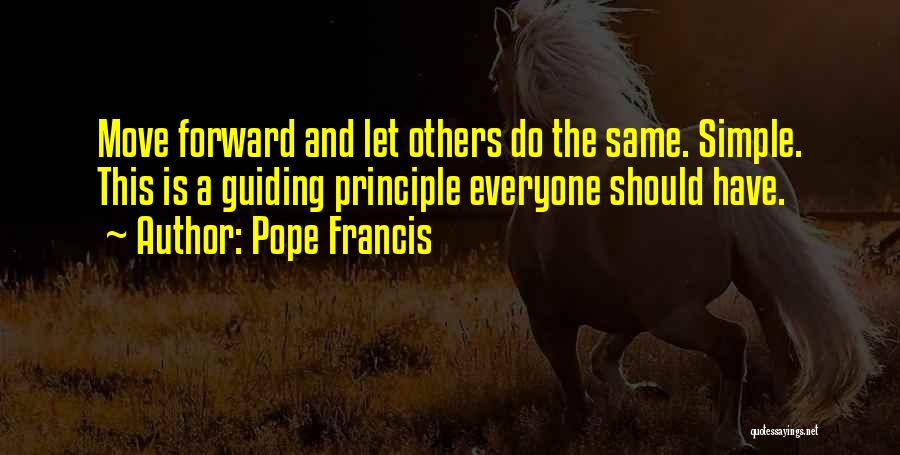Simple Happy Life Quotes By Pope Francis