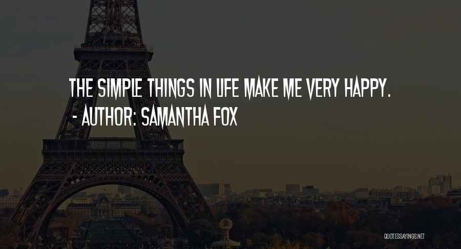 Simple Happy Life Quotes By Samantha Fox