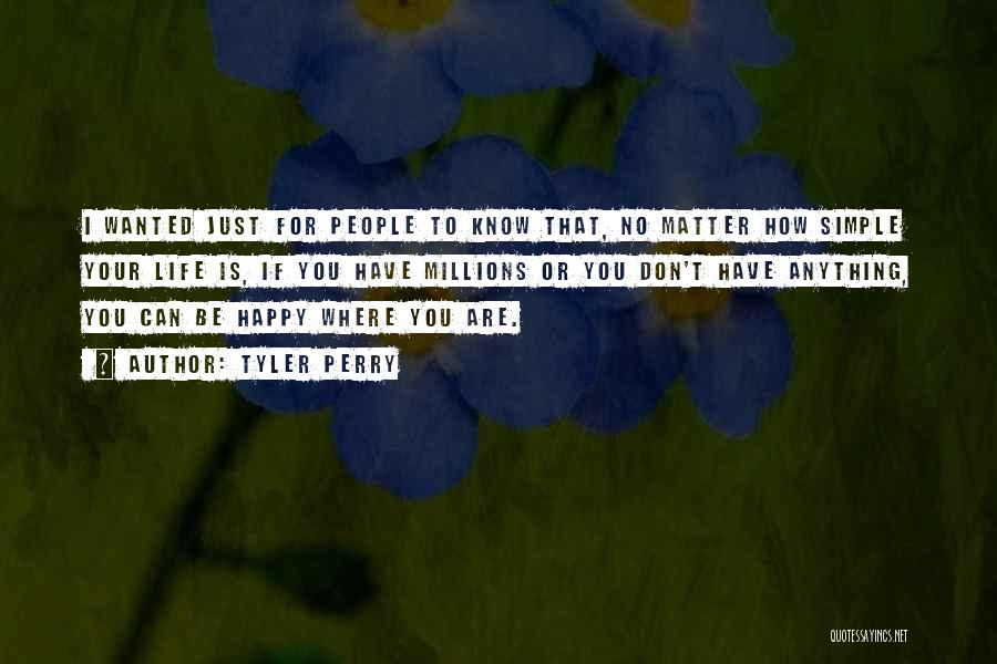 Simple Happy Life Quotes By Tyler Perry