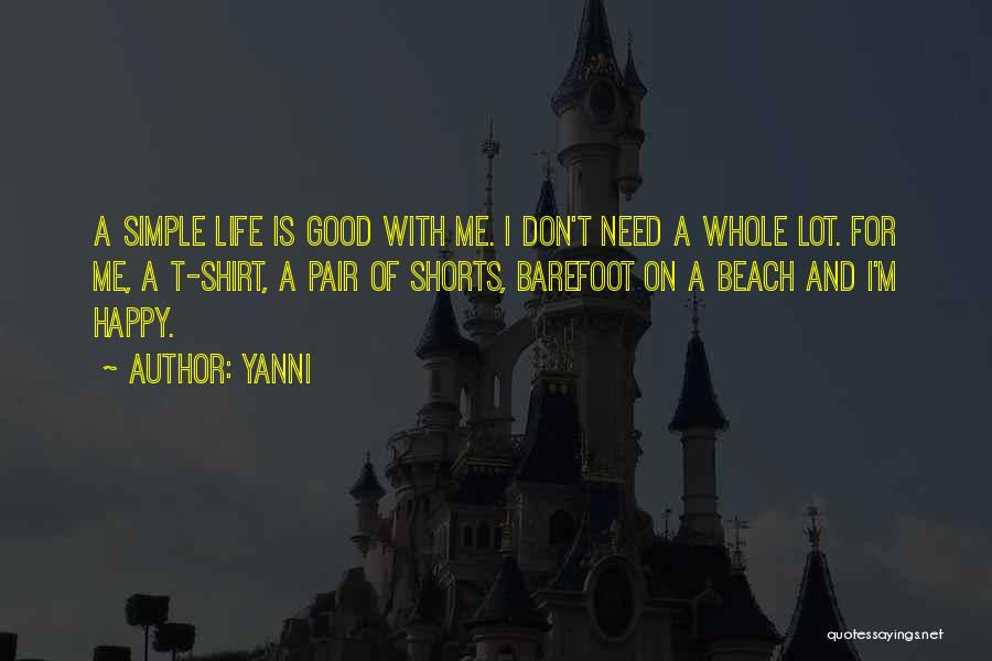 Simple Happy Life Quotes By Yanni