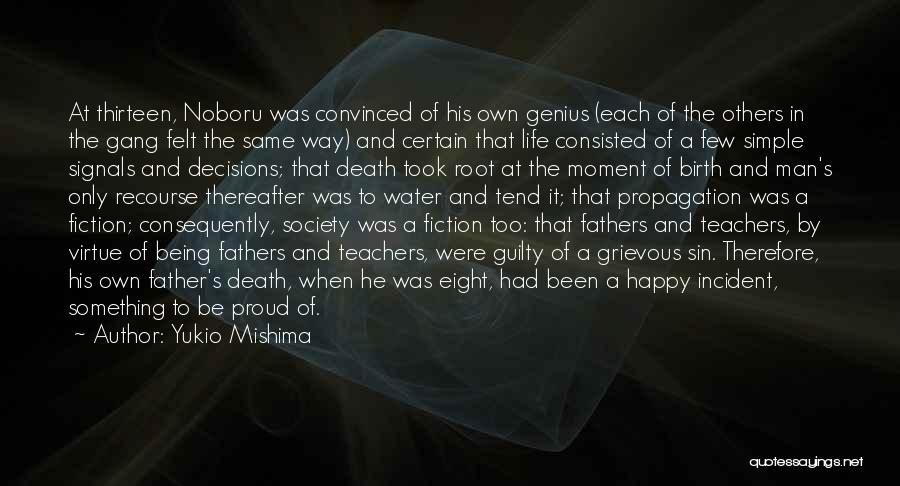 Simple Happy Life Quotes By Yukio Mishima
