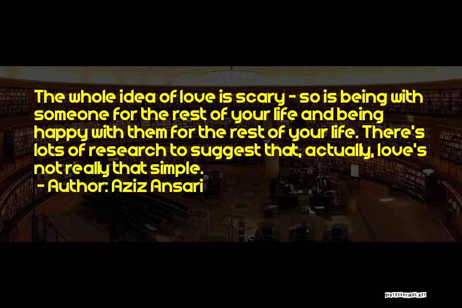 Simple Life But Happy Quotes By Aziz Ansari