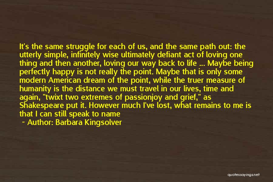Simple Life But Happy Quotes By Barbara Kingsolver