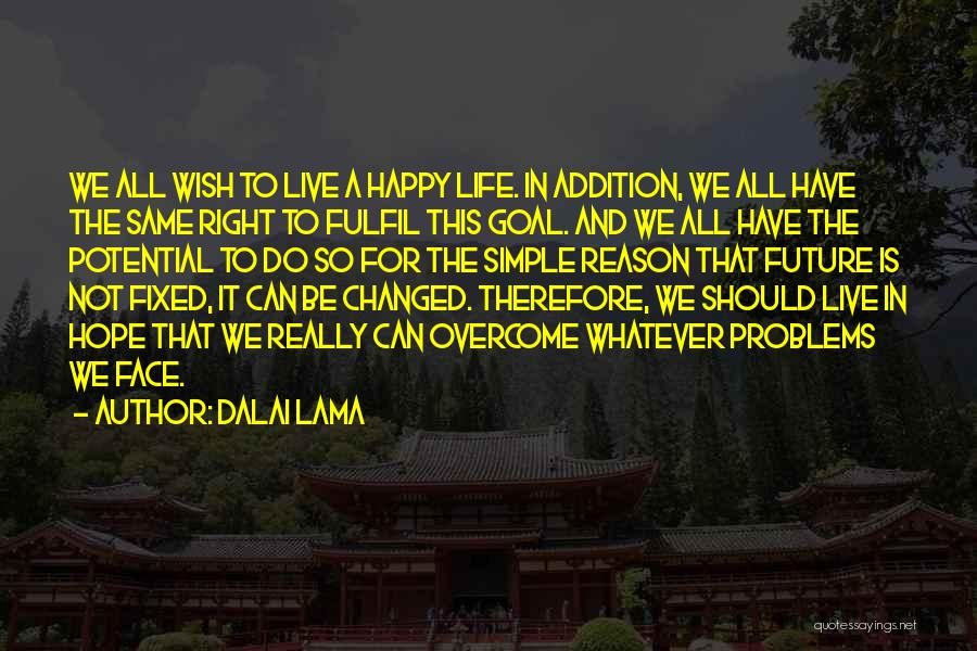 Simple Life But Happy Quotes By Dalai Lama