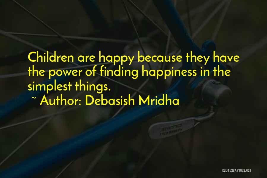Simple Life But Happy Quotes By Debasish Mridha
