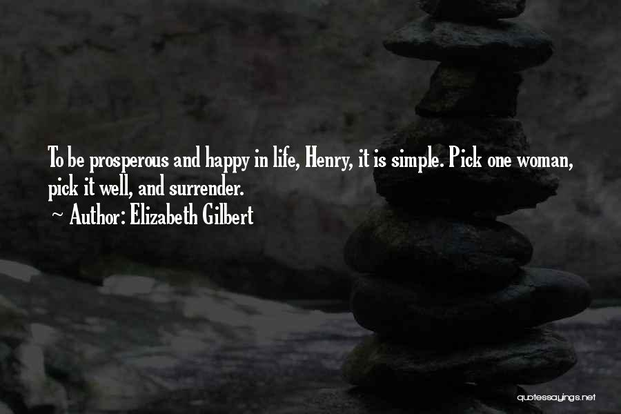 Simple Life But Happy Quotes By Elizabeth Gilbert