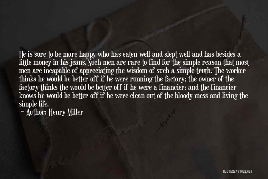 Simple Life But Happy Quotes By Henry Miller