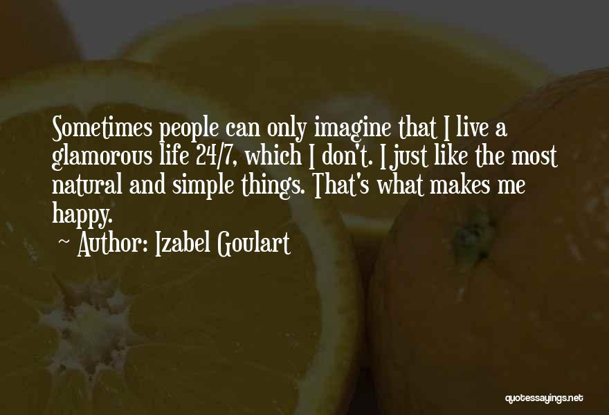 Simple Life But Happy Quotes By Izabel Goulart